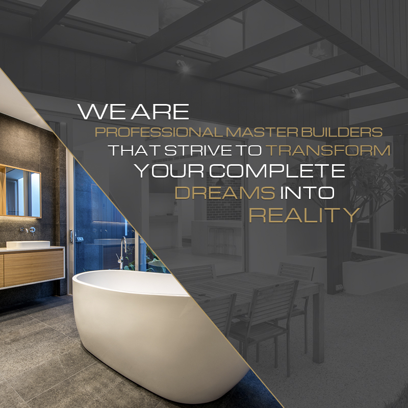 We arew professional master builders that strive to transform your dreams into reality